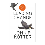 Leading Change - An exploration of Best practice in leading change